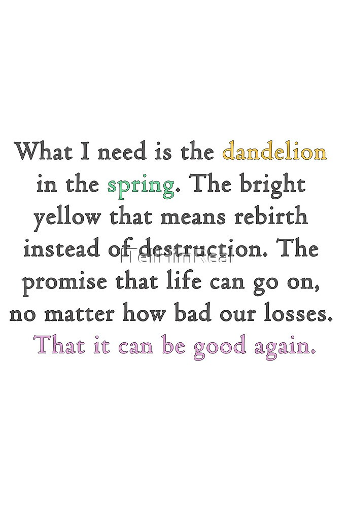 Mockingjay quote 'dandelion in the spring' by ITellHimReal