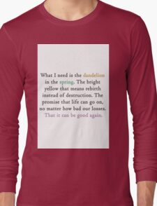Mockingjay quote 'dandelion in the spring' Long Sleeve T-Shirt