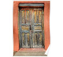A rustic looking double door in Santa Fe, New Mexico Poster