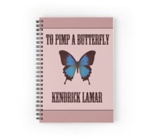 To Pimp a Butterfly - Kendrick Lamar Spiral Notebook