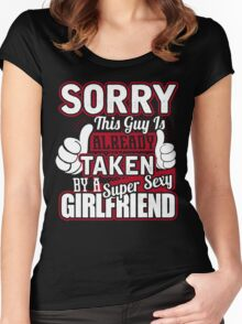 Sorry This Guy Is Already Taken By A Super Sexy Girlfriend T-Shirt Women's Fitted Scoop T-Shirt