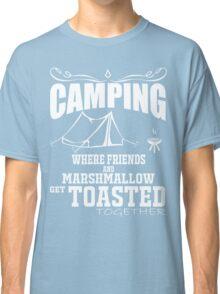 camping marshmallow get toastoed Classic T-Shirt