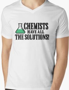 CHEMIST HAVE ALL THE SOLUTIONS Mens V-Neck T-Shirt