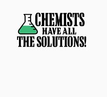 CHEMIST HAVE ALL THE SOLUTIONS Unisex T-Shirt