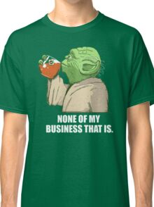 Not my business Classic T-Shirt