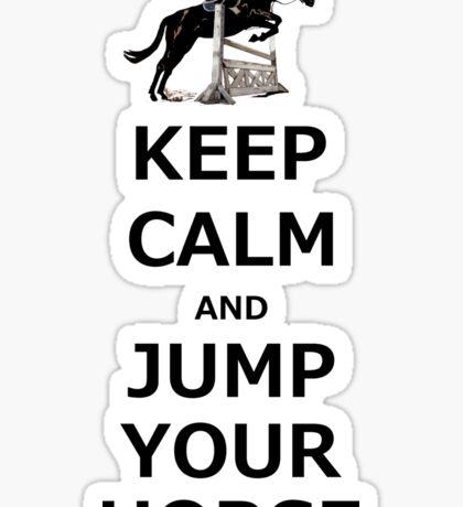 Keep Calm & Jump Your Horse  Sticker