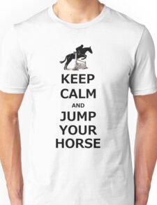 Keep Calm & Jump Your Horse  Unisex T-Shirt