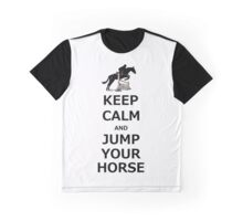 Keep Calm & Jump Your Horse  Graphic T-Shirt