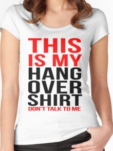 This is my hangover shirt don't talk to me Women's Fitted Scoop T-Shirt