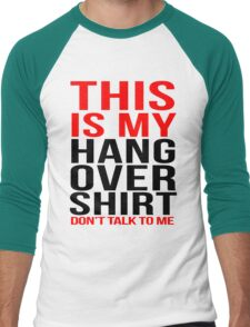 This is my hangover shirt don't talk to me Men's Baseball ¾ T-Shirt
