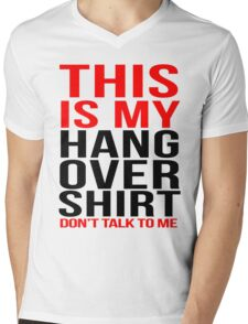 This is my hangover shirt don't talk to me Mens V-Neck T-Shirt