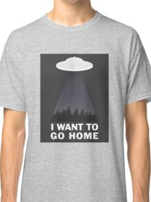 I WANT TO GO HOME Classic T-Shirt