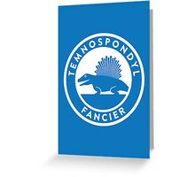Temnospondyl Fancier Print Greeting Card