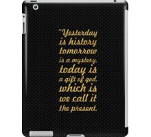 Yesterday is history... Inspirational Quote iPad Case/Skin