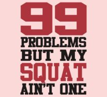 99 Problems But My Squat Ain't One - Red by Leroy Dickson