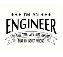 I'm an Engineer Art Print