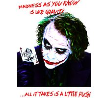 The Joker Madness-Batman Quote  Photographic Print