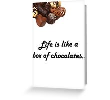 Forrest gump, Life is like a box of chocolates design :) Greeting Card