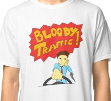 Bloody Traffic! Classic T-Shirt
