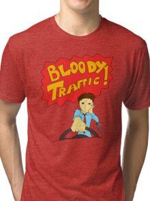 Bloody Traffic! Tri-blend T-Shirt