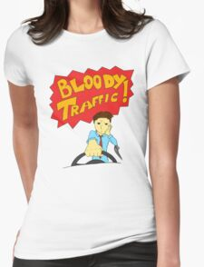 Bloody Traffic! Womens Fitted T-Shirt