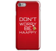 Don't Worry Be Haapy iPhone Case/Skin