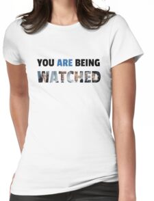 you are being watched Womens Fitted T-Shirt
