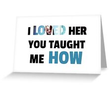 Loved Her - Root & Machine Greeting Card