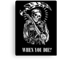 When You Die Canvas Print