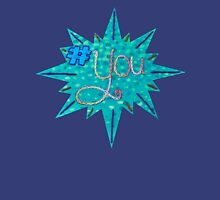 #You Unisex T-Shirt