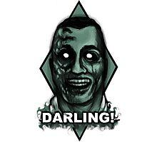 Darling! Photographic Print