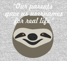 Our parents gave us usernames for real life - Stoner Sloth One Piece - Long Sleeve