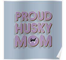Proud Husky Mom Poster