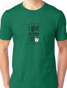 I love my cats Unisex T-Shirt