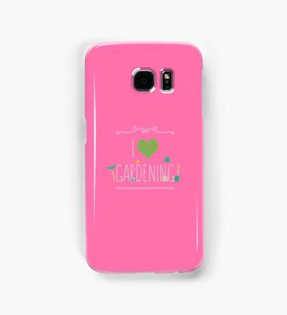 I love gardening Samsung Galaxy Case/Skin