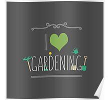 I love gardening Poster