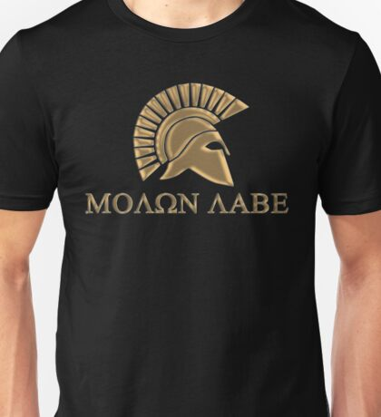 Molon labe-Spartan Warrior Unisex T-Shirt