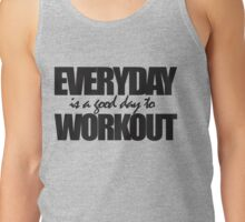 Everyday is a good day to workout Tank Top