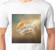 April showers bring May flowers design Unisex T-Shirt