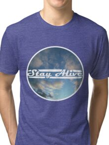 Stay Alive - Clouds Tri-blend T-Shirt