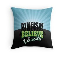 Atheism believe in yourself  Throw Pillow