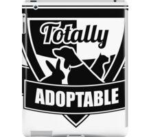 Totally adoptable pet rescue design iPad Case/Skin
