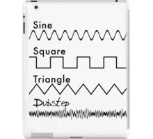 Sine, Square, Triangle...DUBSTEP! iPad Case/Skin