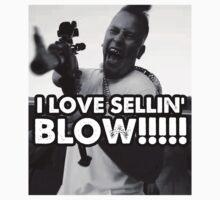 I LOVE SELLIN' BLOW!!!!!!!!! by wittyscott