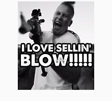 I LOVE SELLIN' BLOW!!!!!!!!! Unisex T-Shirt