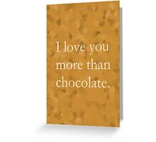I Love You More Than Chocolate - Throw Pillow Greeting Card