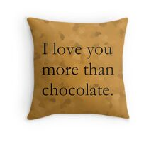 I Love You More Than Chocolate (Black Text) Throw Pillow