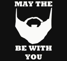 May the Beard be with you white by BelfastBoy