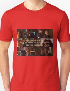 Clace - I will love you until I die Unisex T-Shirt