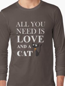 NEED LOVE AND A C-A-T Long Sleeve T-Shirt
